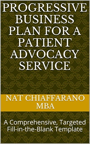 Progressive Business Plan for a Patient Advocacy Service: A Comprehensive, Targeted Fill-in-the-Blank Template Pdf