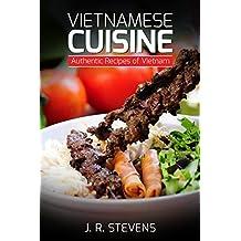 Vietnamese Cuisine: Authentic Recipes of Vietnam
