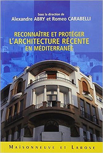 Téléchargement Reconnaître et protéger l'architecture récente en Méditerranée pdf