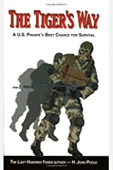 The Tiger's Way: A U.S. Private's Best Chance for Survival Paperback