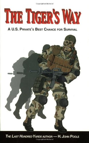 Book cover from The Tigers Way: A U.S. Privates Best Chance for Survival by H. John Poole