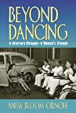 Beyond Dancing, Anita Bloom Ornoff, 091015550X