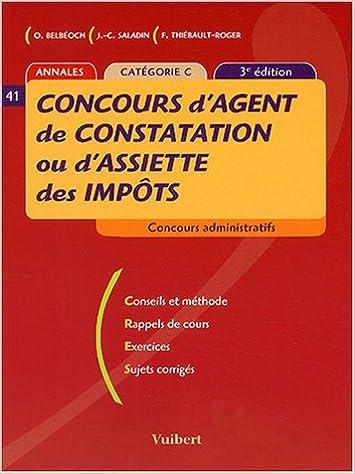 Lire un Concours d'agent de constatation ou d'assiette des impôts : Catégorie C(3 e edition 2004) pdf