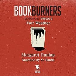 Bookburners: Fair Weather