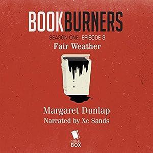 Bookburners: Fair Weather Audiobook