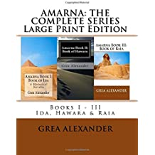 Amarna: The Complete Series: Large Print Edition