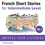 French Short Stories for Intermediate Level: French Short Stories, Volume 3 | French,Frederic Bibard