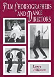 Film Choreographers and Dance Directors: An Illustrated Biographical Encyclopedia with a History and Filmographies, 1893 Through 1995