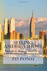 Selling America Short: The New World Order vs. the American Middle Class Paperback