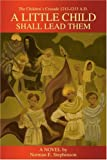 A Little Child Shall Lead Them, Norman Stephenson, 0595232213
