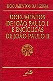 Documentos de João Paulo I e Encíclicas de João Paulo II