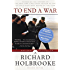 To End a War: The Conflict in Yugoslavia--America's Inside Story--Negotiating with Milosevic (Modern Library Paperbacks)