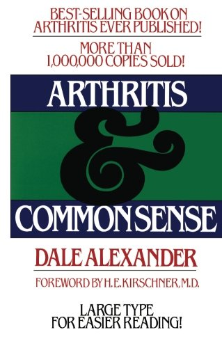 Arthritis And Common Sense by Dale Alexander