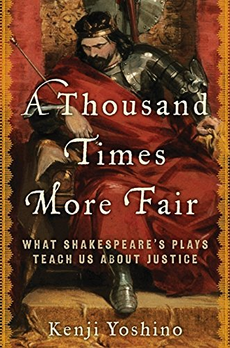 Image of A Thousand Times More Fair: What Shakespeare's Plays Teach Us About Justice by Kenji Yoshino (March 18,2011)
