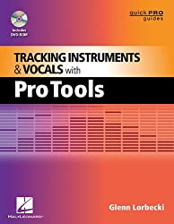 Tracking Instruments and Vocals with Pro Tools (Quick Pro Guides (Hal Leonard))