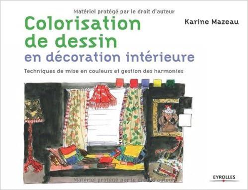 Colorisation de dessins en décoration intérieure: Techniques de mise en couleurs et gestion des harmonies
