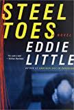 Steel Toes, Eddie Little, 0312303203