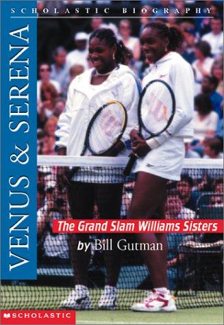 Venus & Serena: The Grand Slam Williams Sisters (Scholastic Biography)