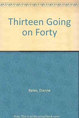 book cover of Thirteen Going On Forty