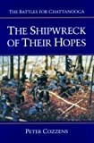 The Shipwreck of Their Hopes, Peter Cozzens, 0252019229