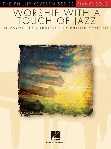 Worship With A Touch Of Jazz Phillip Keveren Series Piano Solo