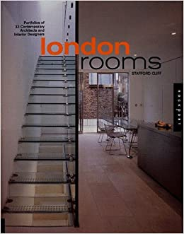 London Rooms Portfolios Of 33 Contemporary Interior Designers And Architects Stafford Cliff 9781564964984 Amazon Books