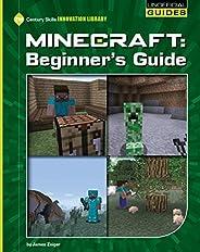 Minecraft Beginner's Guide (21st Century Skills Innovation Library: Unofficial Gui