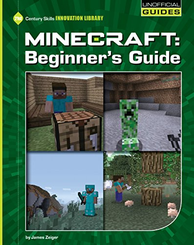 Minecraft Beginner's Guide (21st Century Skills Innovation Library: Unofficial Guides) -