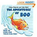 The Adventures of Boo: and How to Care for Your Fish Too!