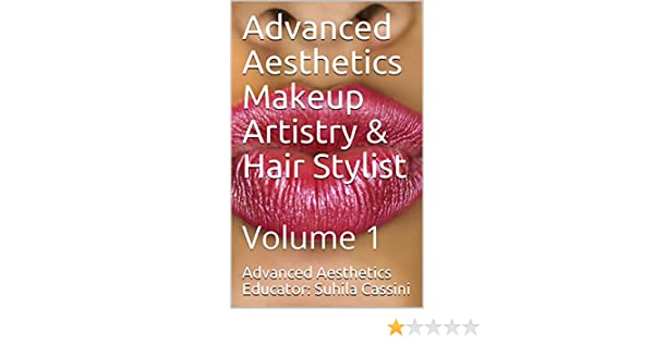 Skin Care & Makeup Artistry! eBook: Advanced Aesthetics Educator: Suhila Cassini, Suhila Cassini, Fashion Runway Modeling Makeup, Advanced Face and Body ...