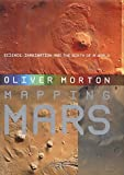 Mapping Mars, Oliver Morton, 184115668X