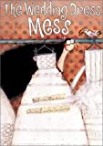 img - for The Wedding Dress Mess book / textbook / text book