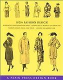 1920s Fashion Design, Pepin Press Staff, 0896762327