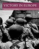 Victory in Europe, 1944-1945: General Eisenhower's Report (Moments of History)