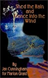 Shed the Rain and Dance into the Wind, Jan Grant, 0759625093