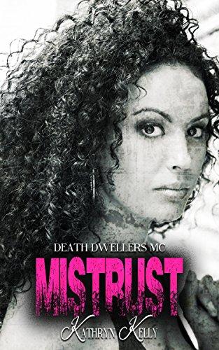 Mistrust: A Death Dwellers MC Novel