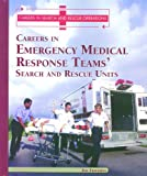 Careers in the Emergency Medical Response Team's Search and Rescue Unit, Jeri Freedman, 082393831X