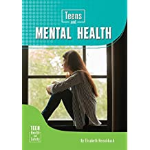 Teens and Mental Health (Teen Health and Safety)