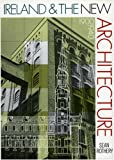 Ireland and the New Architecture, 1900-1940, Sean Rothery, 0946640580
