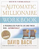 img - for The Automatic Millionaire Workbook: A Personalized Plan to Live and Finish Rich. . . Automatically book / textbook / text book