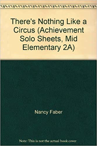 theres nothing like a circus achievement solo sheets mid elementary 2a