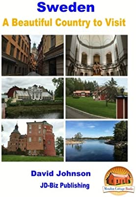 Sweden - A Beautiful Country to Visit [Idioma Inglés]: Amazon.es: Johnson, David, Davidson, John, Mendon Cottage Books: Libros en idiomas extranjeros