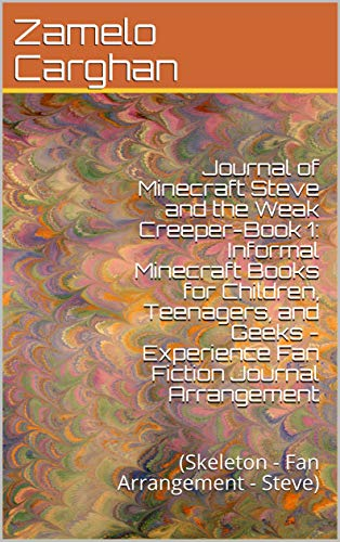 Journal of Minecraft Steve and the Weak Creeper-Book 1: Informal Minecraft Books for Children, Teenagers, and Geeks -...