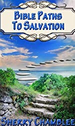 Bible Paths to Salvation: A Soulwinner's Aid