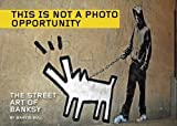 Image of This Is Not a Photo Opportunity: The Street Art of Banksy