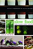 Slow Food: The Case for Taste by Carlo Petrini front cover
