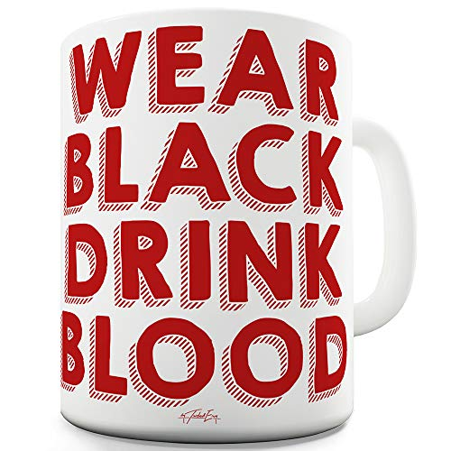 Wear Black Drink Blood 11 OZ Funny Mugs For Work]()