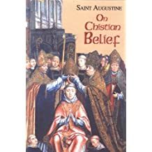 On Christian Belief (Vol. I/8) (The Works of Saint Augustine: A Translation for the 21st Century)
