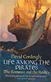 Life Among the Pirates: The Romance and the Reality