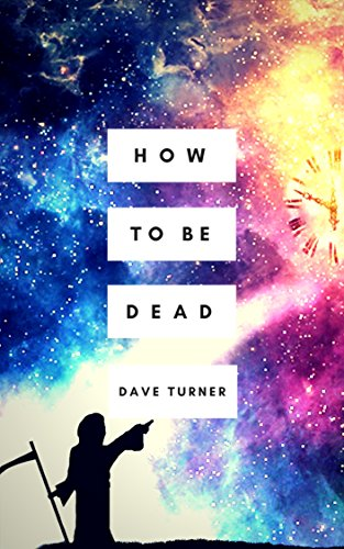 How To Be Dead (The 'How To Be